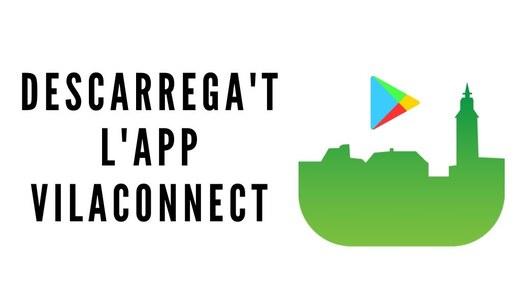 Descarrega't l'aplicació mòbil VILACONNECT per rebre tota la informació dels Plans de Sió
